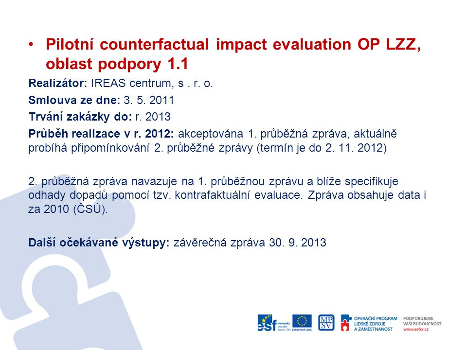 Pilotní counterfactual impact evaluation OP LZZ, oblast podpory 1.1