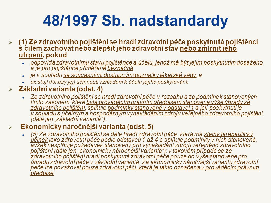 48/1997 Sb. nadstandardy