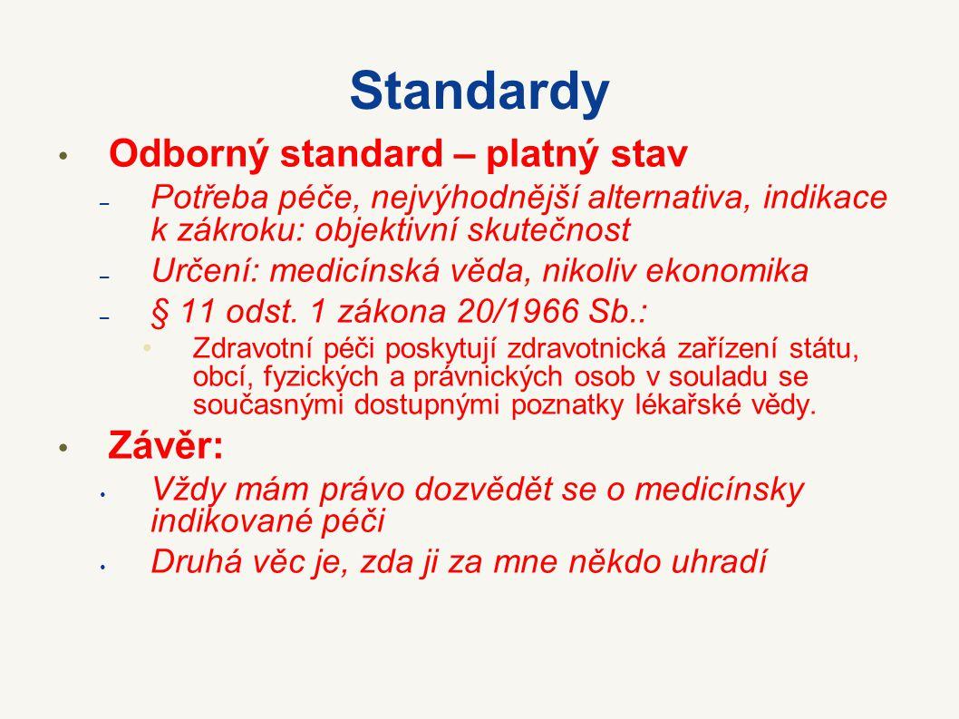 Standardy Odborný standard – platný stav Závěr: