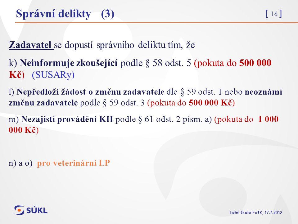 Správní delikty (3) Zadavatel se dopustí správního deliktu tím, že