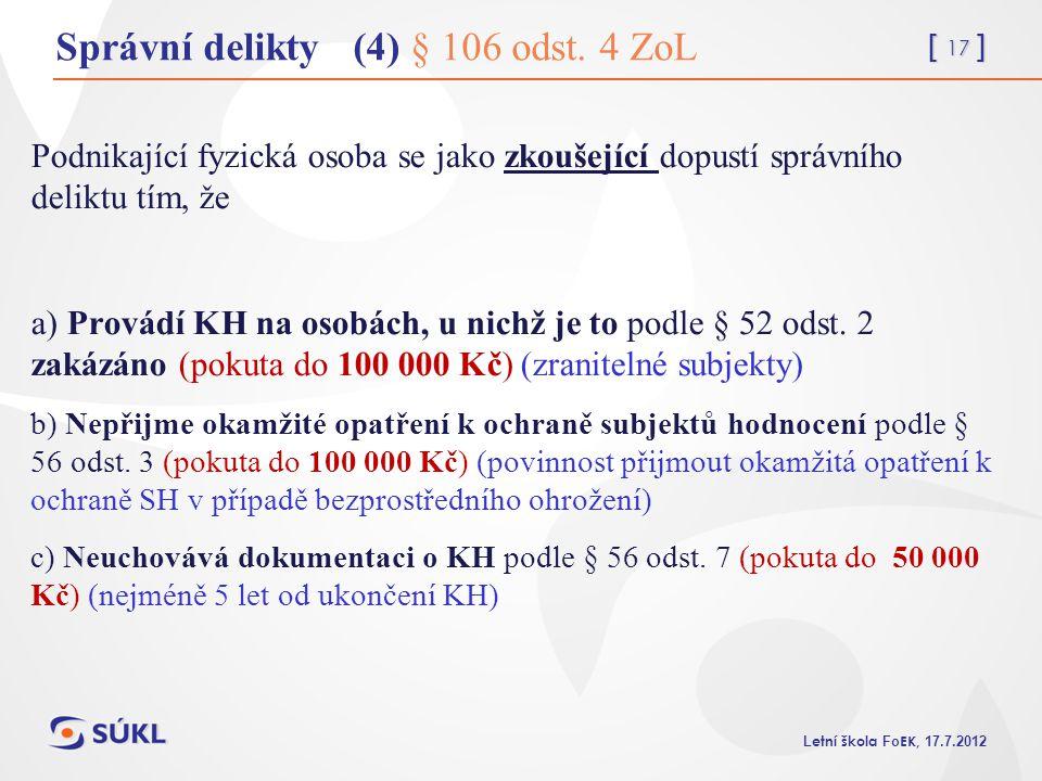 Správní delikty (4) § 106 odst. 4 ZoL