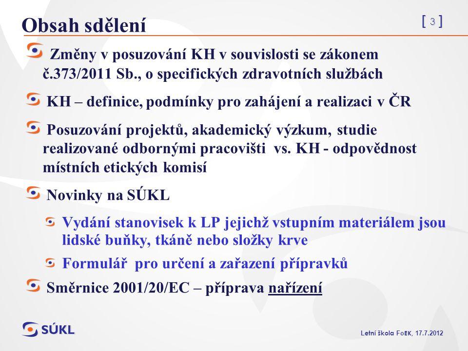 Obsah sdělení Změny v posuzování KH v souvislosti se zákonem č.373/2011 Sb., o specifických zdravotních službách.