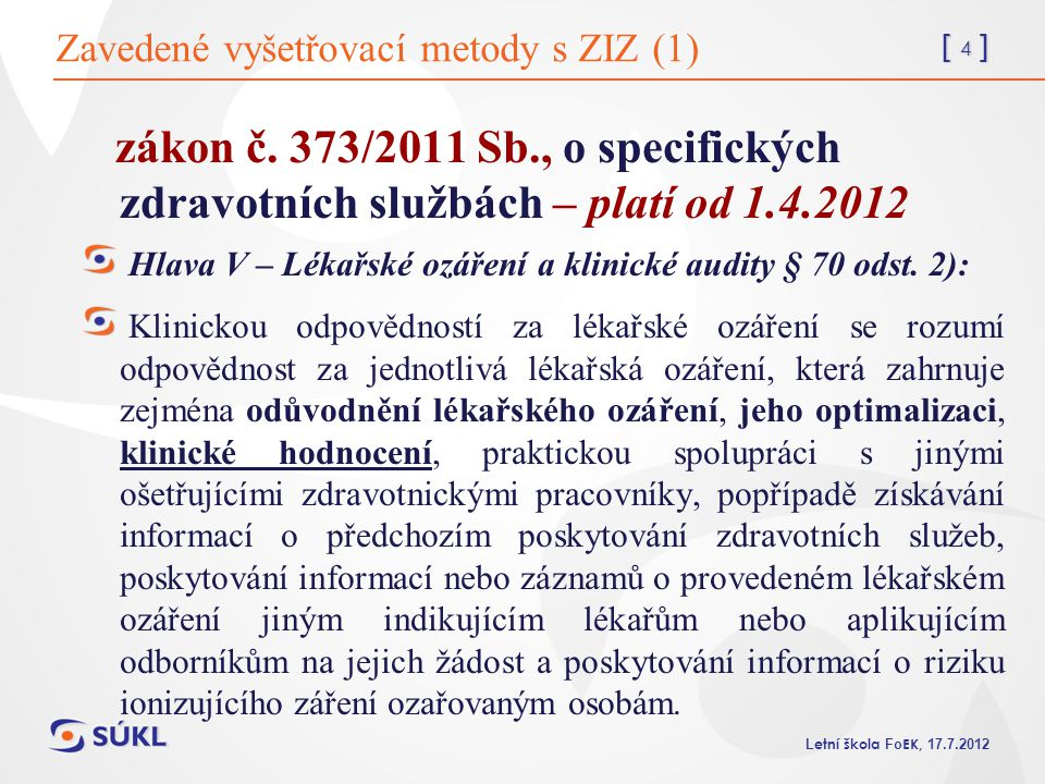 Zavedené vyšetřovací metody s ZIZ (1)