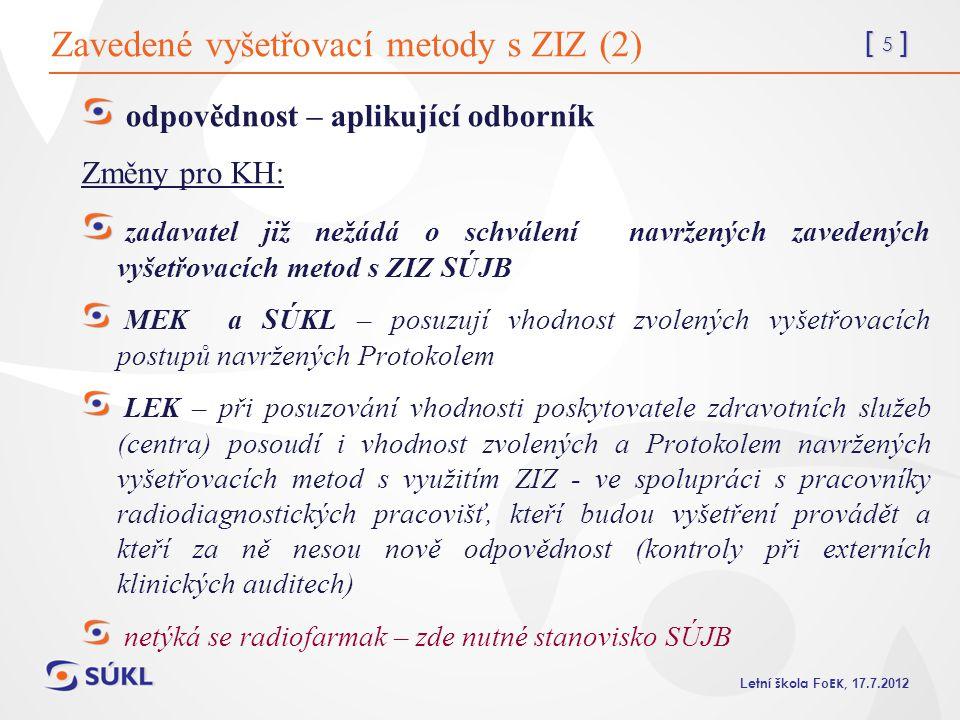 Zavedené vyšetřovací metody s ZIZ (2)