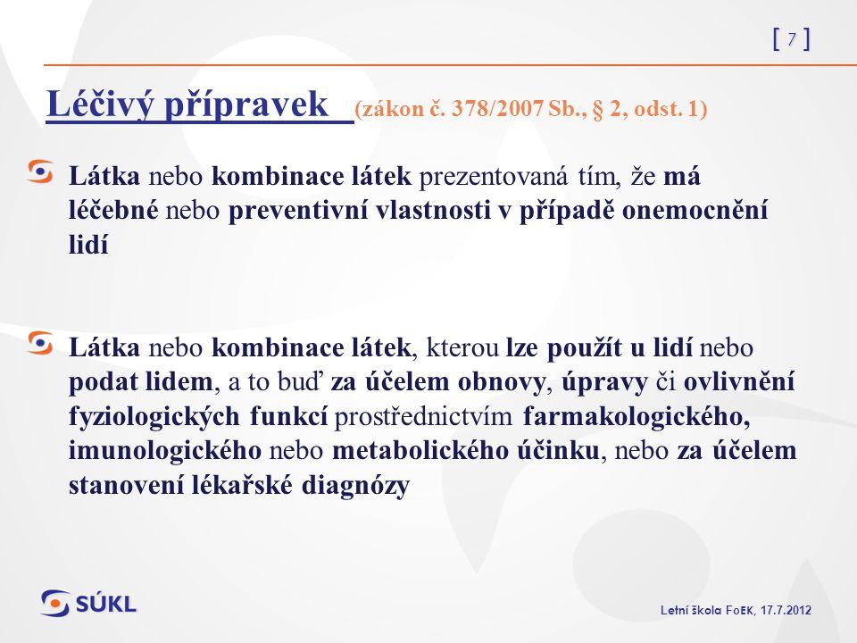 Léčivý přípravek (zákon č. 378/2007 Sb., § 2, odst. 1)