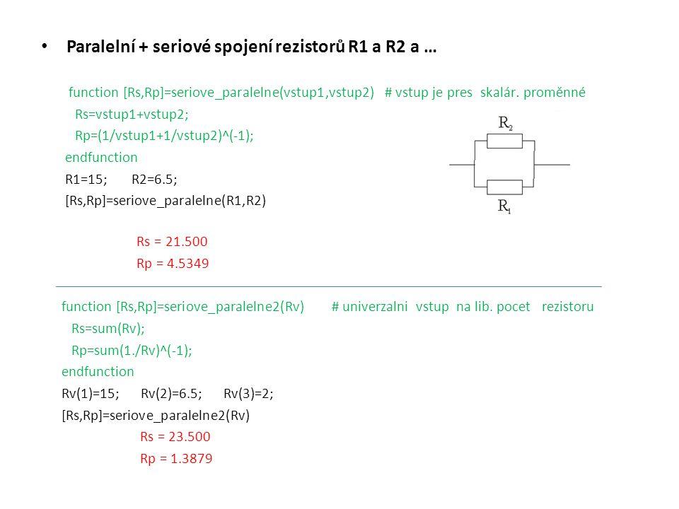 Paralelní + seriové spojení rezistorů R1 a R2 a …