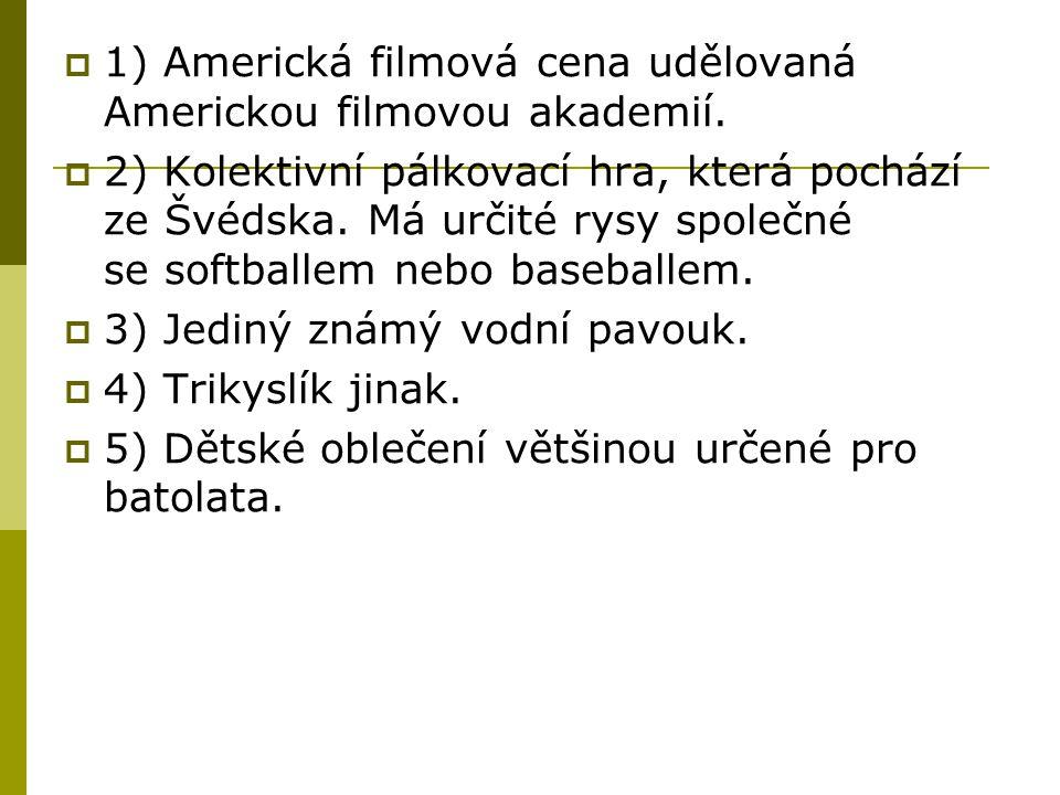 1) Americká filmová cena udělovaná Americkou filmovou akademií.