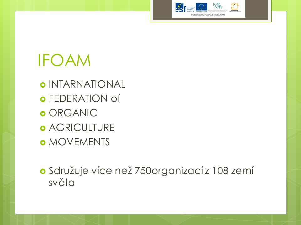 IFOAM INTARNATIONAL FEDERATION of ORGANIC AGRICULTURE MOVEMENTS