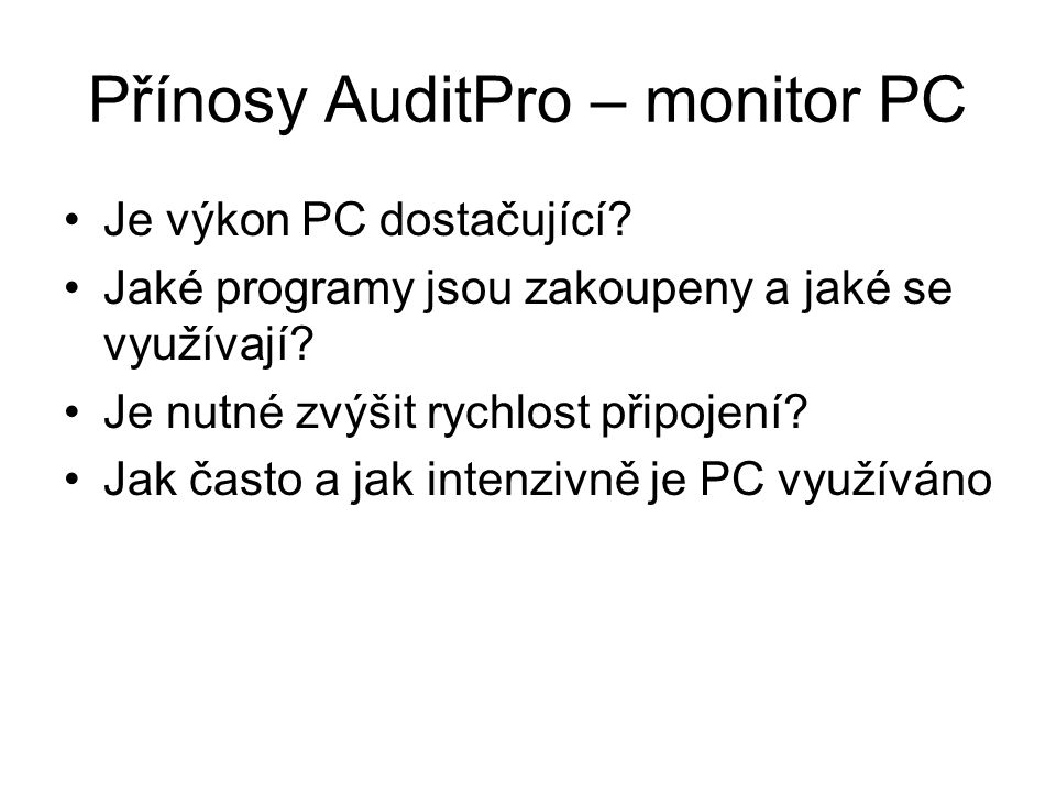 Přínosy AuditPro – monitor PC