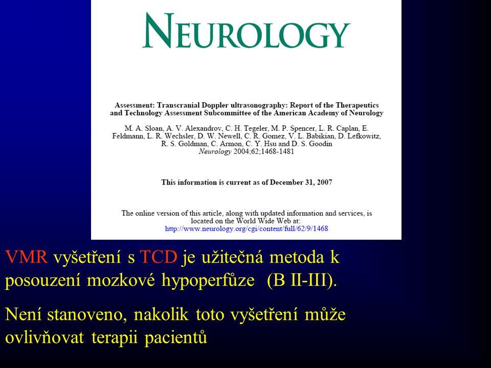 VMR vyšetření s TCD je užitečná metoda k posouzení mozkové hypoperfůze (B II-III).