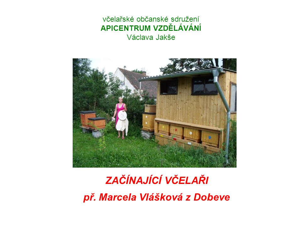 včelařské občanské sdružení APICENTRUM VZDĚLÁVÁNÍ Václava Jakše
