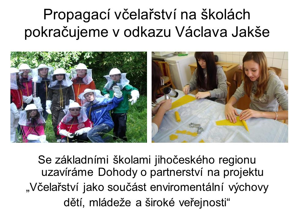 Propagací včelařství na školách pokračujeme v odkazu Václava Jakše