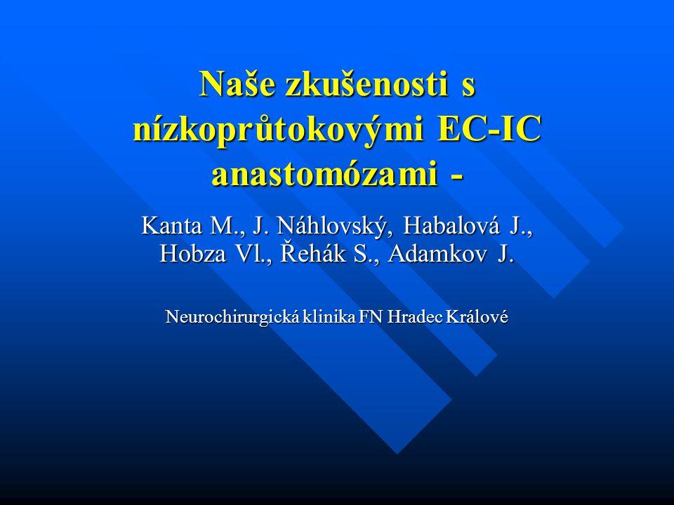 Naše zkušenosti s nízkoprůtokovými EC-IC anastomózami -