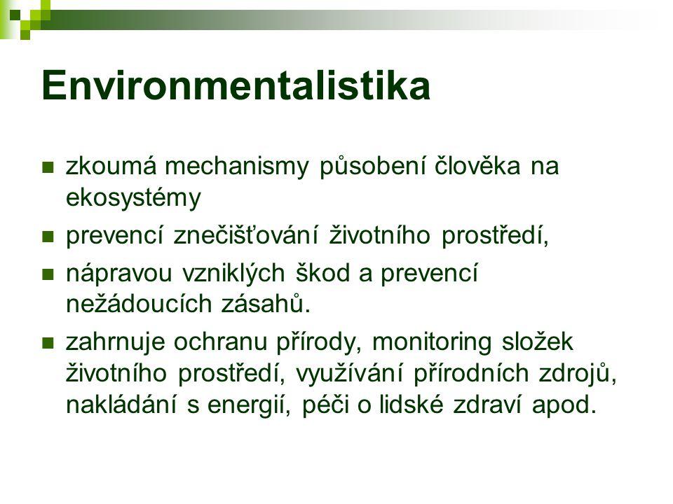Environmentalistika zkoumá mechanismy působení člověka na ekosystémy