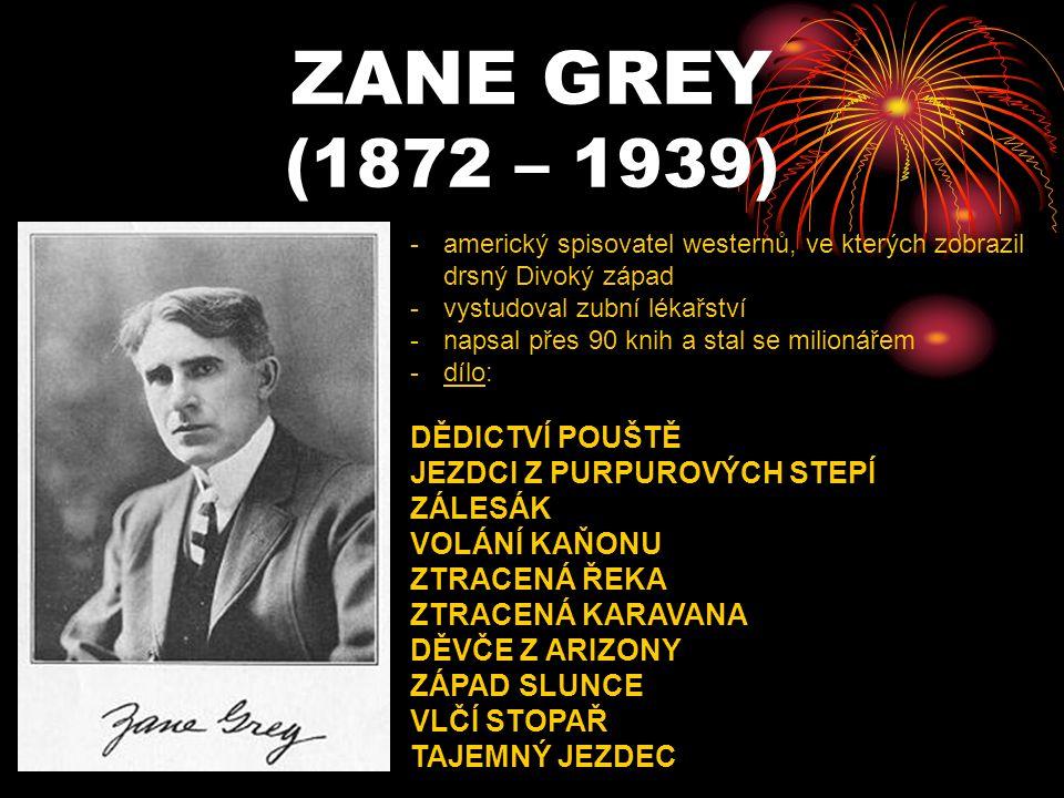 ZANE GREY (1872 – 1939) DĚDICTVÍ POUŠTĚ JEZDCI Z PURPUROVÝCH STEPÍ