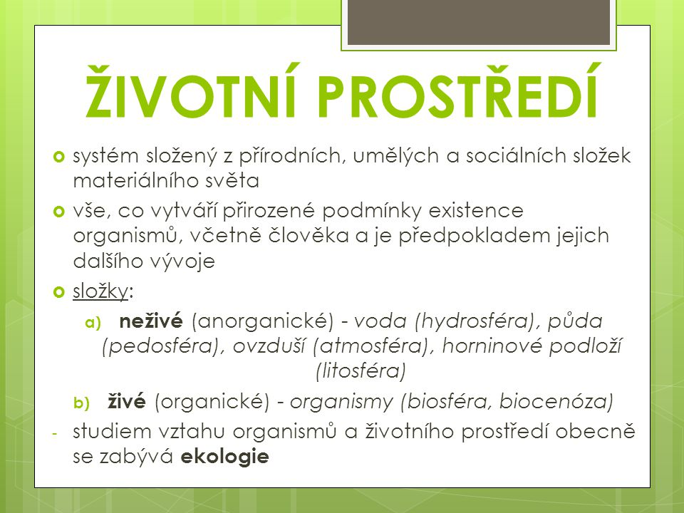 živé (organické) - organismy (biosféra, biocenóza)