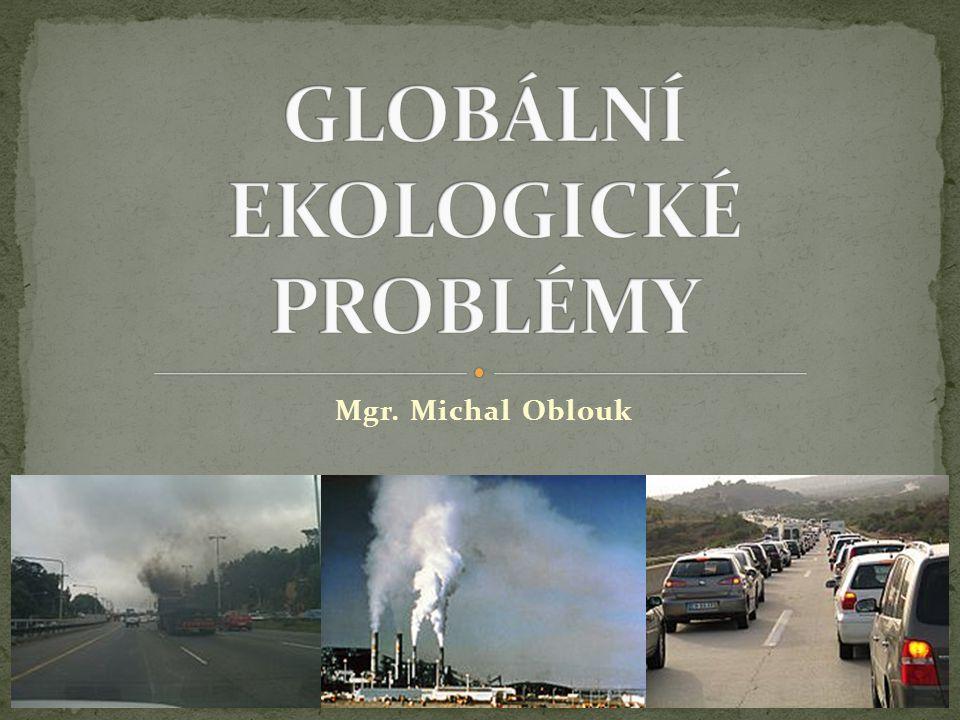 GLOBÁLNÍ EKOLOGICKÉ PROBLÉMY