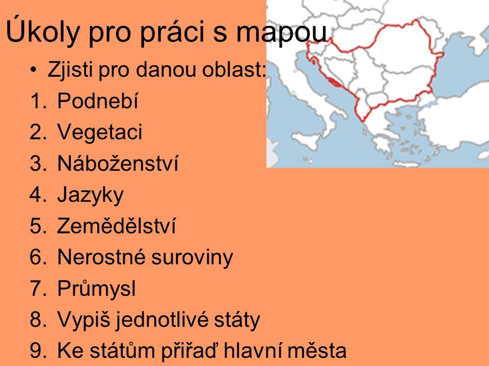 Úkoly pro práci s mapou Zjisti pro danou oblast: Podnebí Vegetaci
