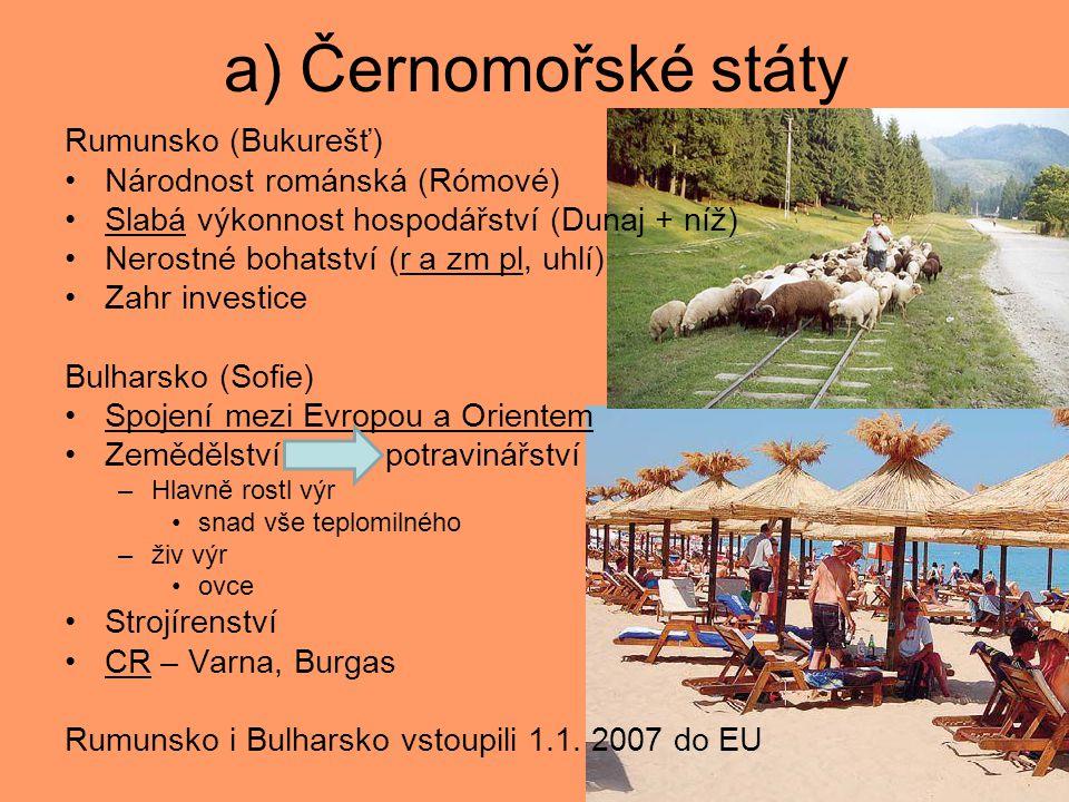 a) Černomořské státy Rumunsko (Bukurešť) Národnost románská (Rómové)