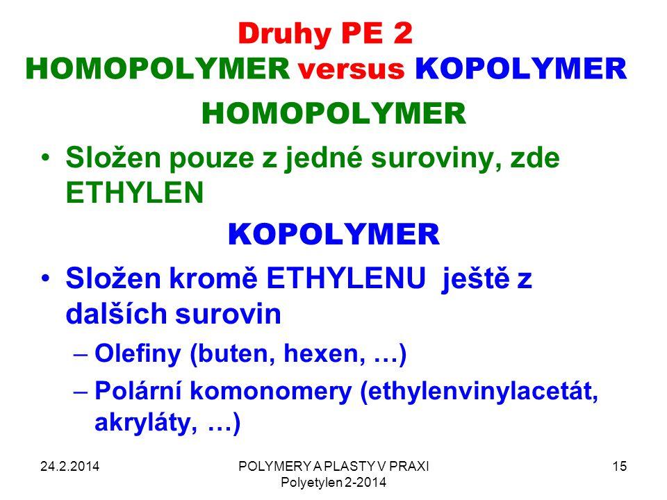 Druhy PE 2 HOMOPOLYMER versus KOPOLYMER