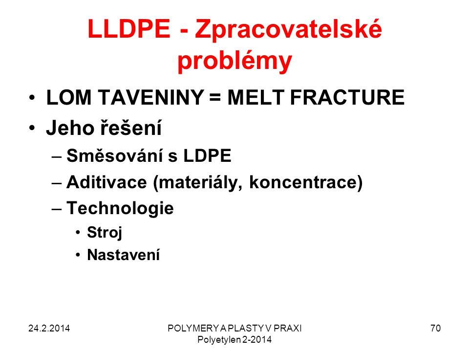 LLDPE - Zpracovatelské problémy