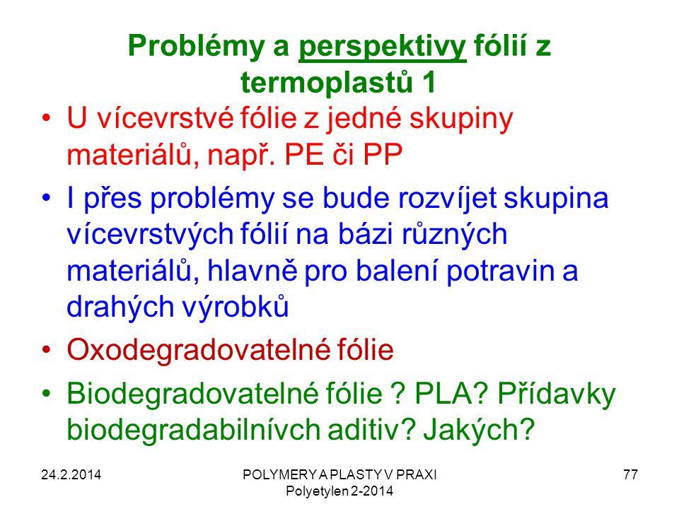 Problémy a perspektivy fólií z termoplastů 1