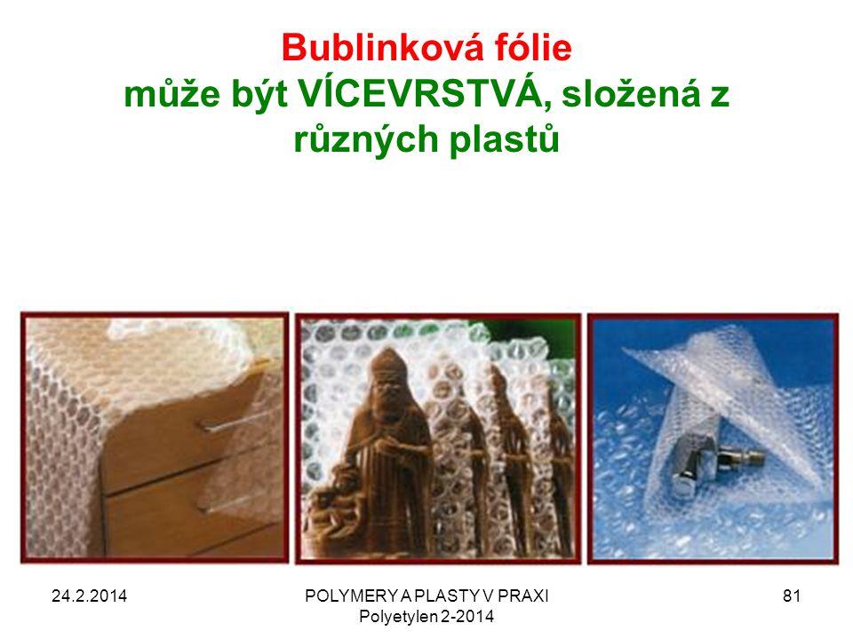 Bublinková fólie může být VÍCEVRSTVÁ, složená z různých plastů