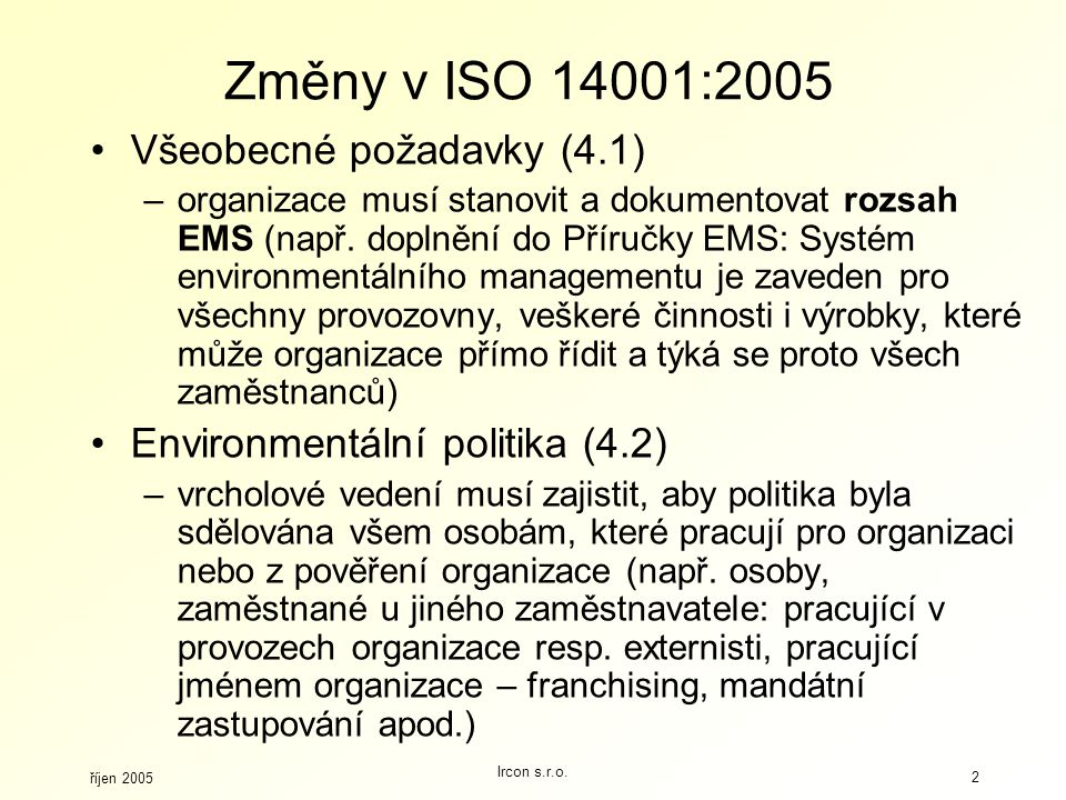 Změny v ISO 14001:2005 Všeobecné požadavky (4.1)