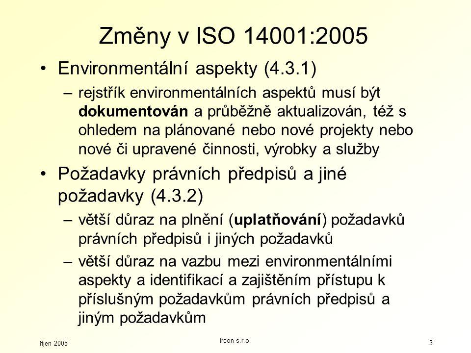 Změny v ISO 14001:2005 Environmentální aspekty (4.3.1)