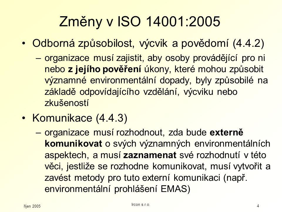 Změny v ISO 14001:2005 Odborná způsobilost, výcvik a povědomí (4.4.2)