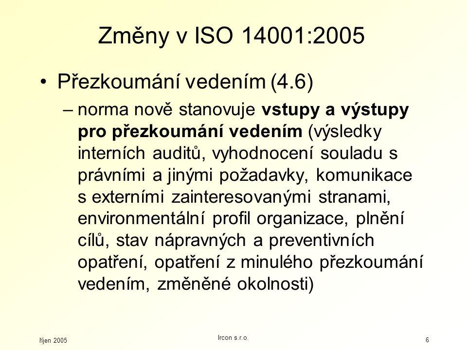 Změny v ISO 14001:2005 Přezkoumání vedením (4.6)