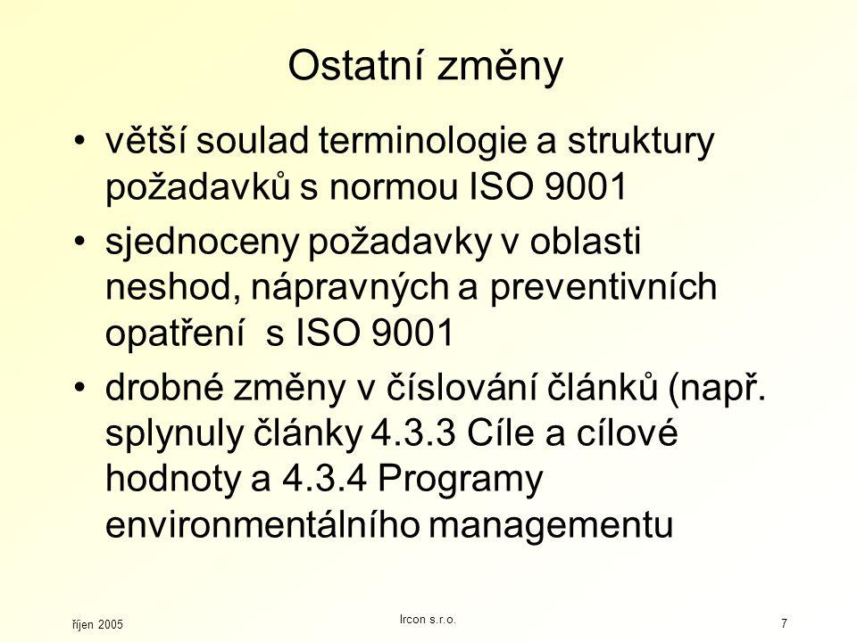 Ostatní změny větší soulad terminologie a struktury požadavků s normou ISO 9001.