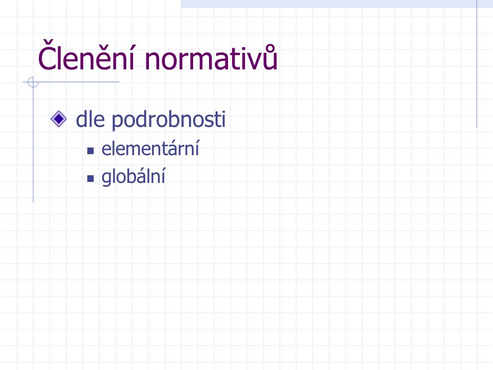 Členění normativů dle podrobnosti elementární globální