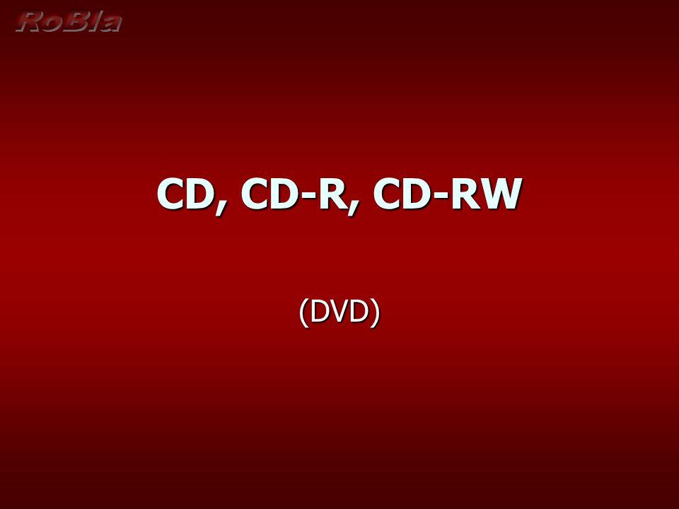 CD, CD-R, CD-RW (DVD)
