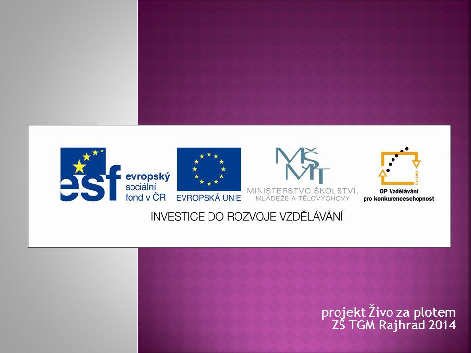 projekt Živo za plotem ZŠ TGM Rajhrad 2014