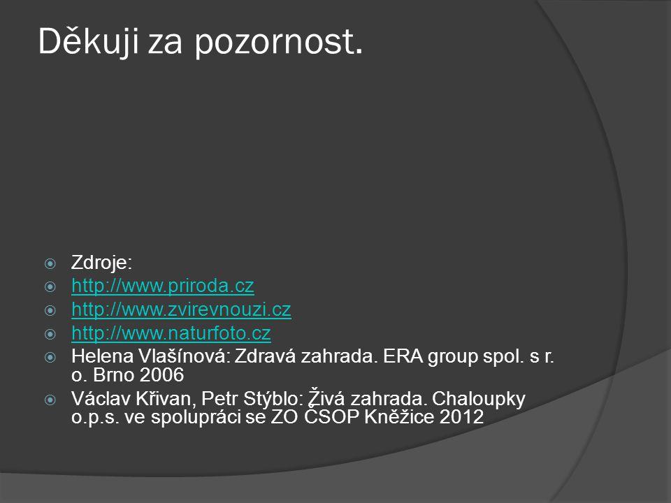 Děkuji za pozornost. Zdroje: http://www.priroda.cz