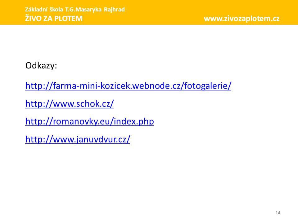 Odkazy: http://farma-mini-kozicek.webnode.cz/fotogalerie/