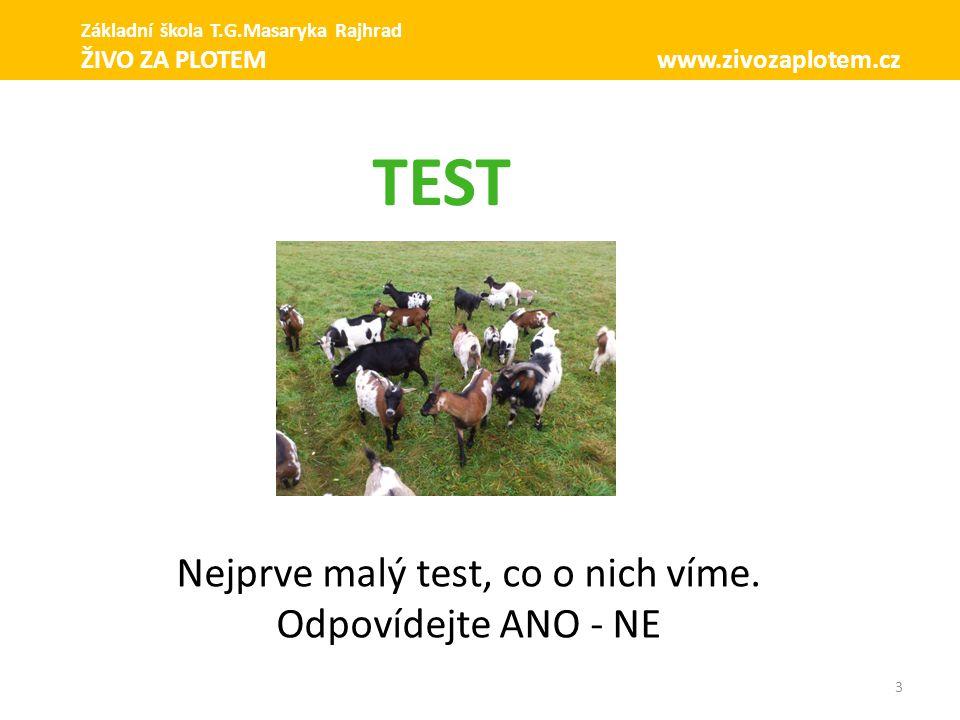 Nejprve malý test, co o nich víme.