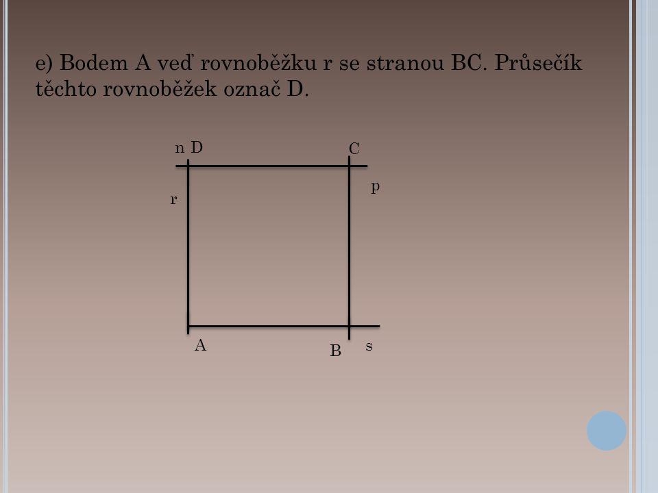 e) Bodem A veď rovnoběžku r se stranou BC