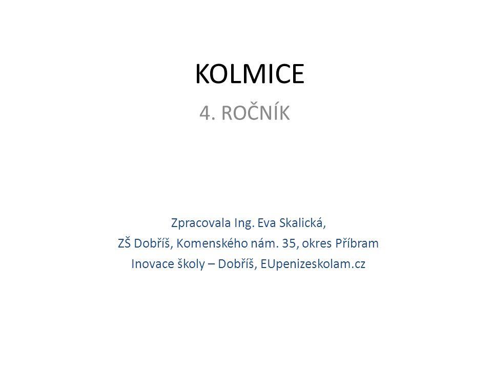 KOLMICE 4. ROČNÍK Zpracovala Ing. Eva Skalická,