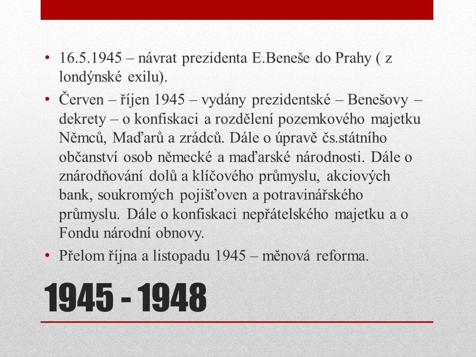 16.5.1945 – návrat prezidenta E.Beneše do Prahy ( z londýnské exilu).