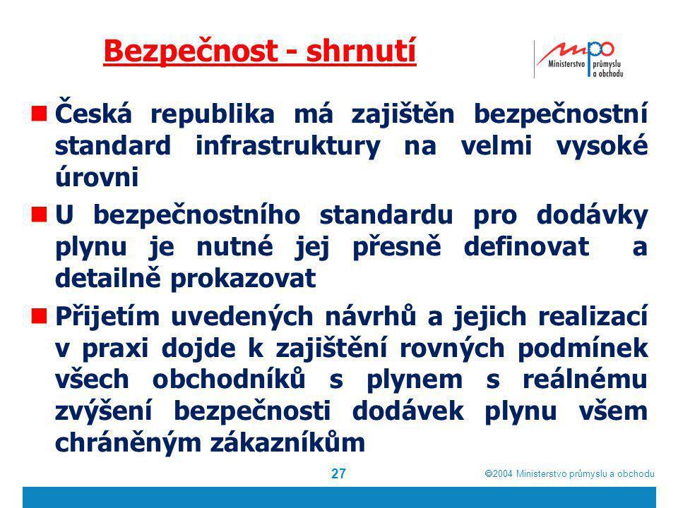 Bezpečnost - shrnutí Česká republika má zajištěn bezpečnostní standard infrastruktury na velmi vysoké úrovni.