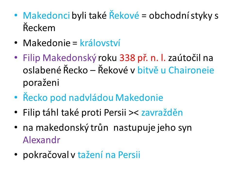 Makedonci byli také Řekové = obchodní styky s Řeckem