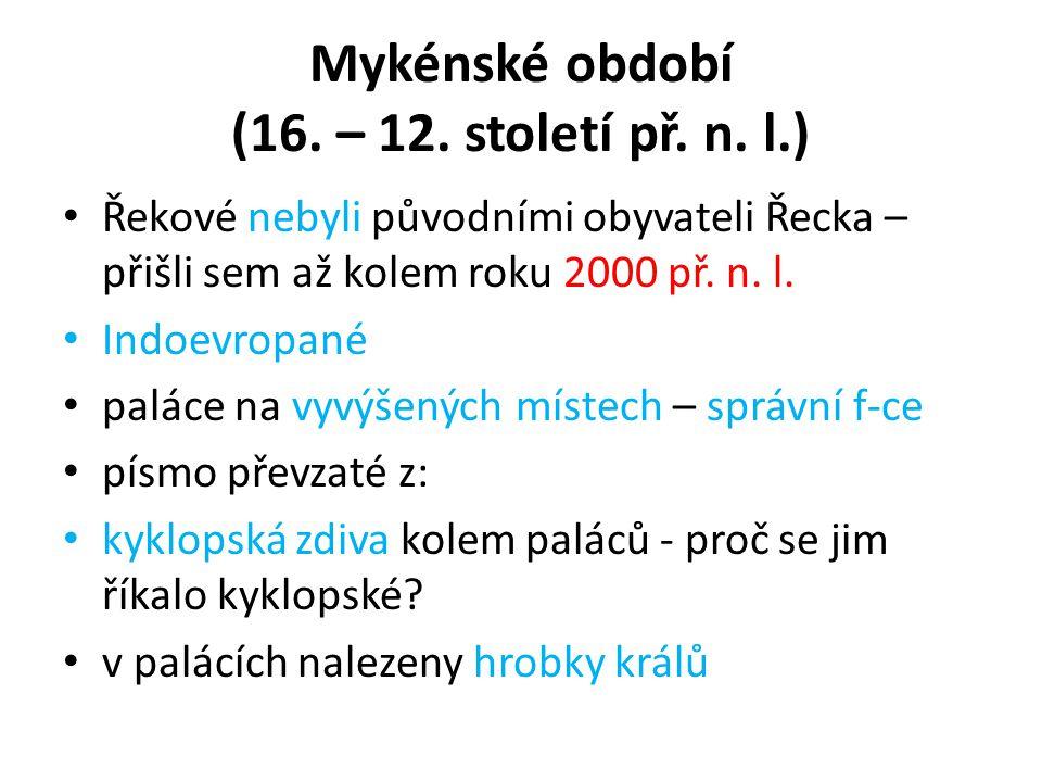 Mykénské období (16. – 12. století př. n. l.)