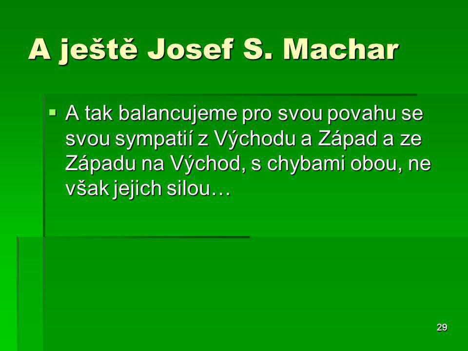 A ještě Josef S. Machar
