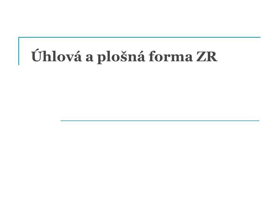 Úhlová a plošná forma ZR