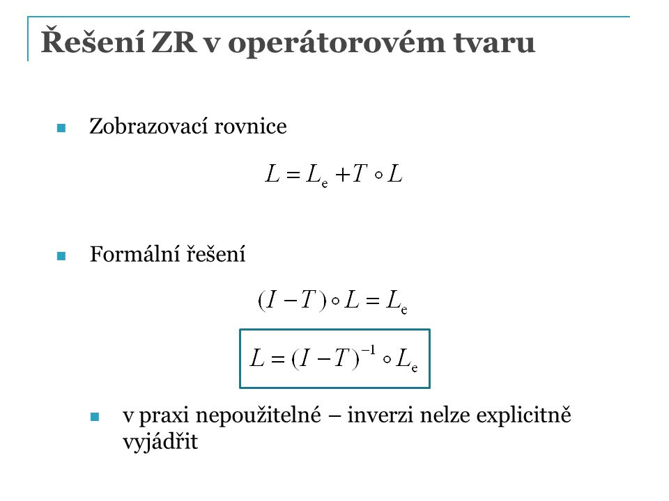 Řešení ZR v operátorovém tvaru