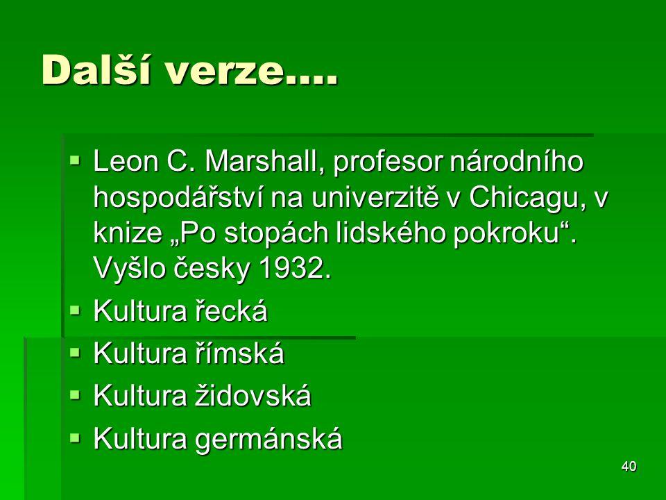 """Další verze…. Leon C. Marshall, profesor národního hospodářství na univerzitě v Chicagu, v knize """"Po stopách lidského pokroku . Vyšlo česky 1932."""