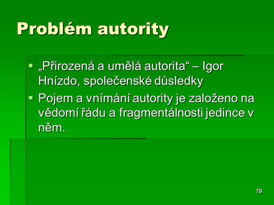 """Problém autority """"Přirozená a umělá autorita – Igor Hnízdo, společenské důsledky."""