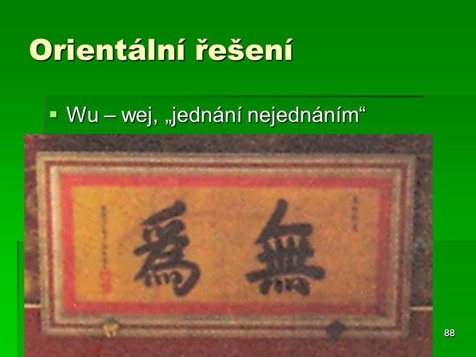 """Orientální řešení Wu – wej, """"jednání nejednáním"""